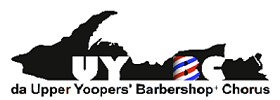 da Upper Yoopers' Barbershop+ Chorus